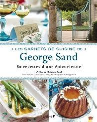 Les carnets de cuisine de George Sand par Muriel Lacroix
