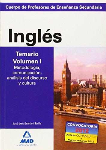Cuerpo de profesores de enseñanza secundaria. Inglés. Temario. Volumen i. Metodología, comunicación, análisis del discurso y cultura (Profesores Eso - Fp 2012) - 9788466580274