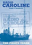 Radio Caroline: The Pirate Years (New Edition)