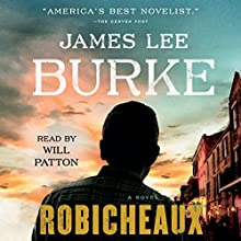 Robicheaux: A Novel Audiobook by James Lee Burke Narrated by Will Patton