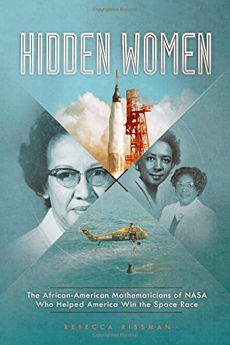 Hidden Women: The African-American Mathematicians of NASA Who Helped America Win the Space Race (Encounter: Narrative Nonfiction Stories)