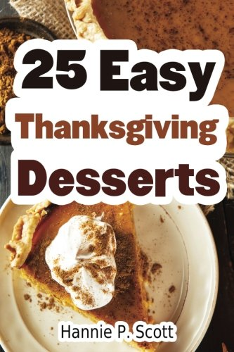 25-Easy-Thanksgiving-Desserts-Delicious-Thanksgiving-Dessert-Recipe-Cookbook