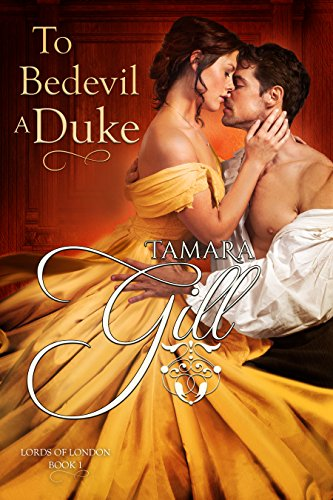 (To Bedevil a Duke (Lords of London Book 1))