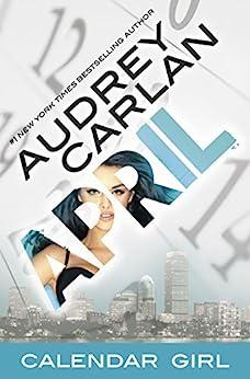 April: Calendar Girl Book 4 by [Carlan, Audrey]