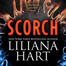 Scorch: The MacKenzie Family, Book 17 Audiobook by Liliana Hart Narrated by Noah Michael Levine