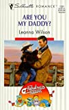 img - for Are You My Daddy? (Fabulous Fathers) (Silhouette Romance) by Leanna Wilson (1998-10-01) book / textbook / text book