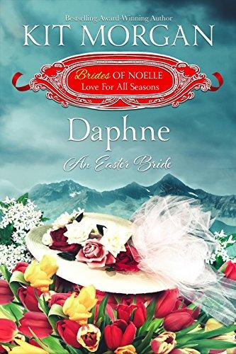 Daphne: An Easter Bride (Brides of Noelle Book