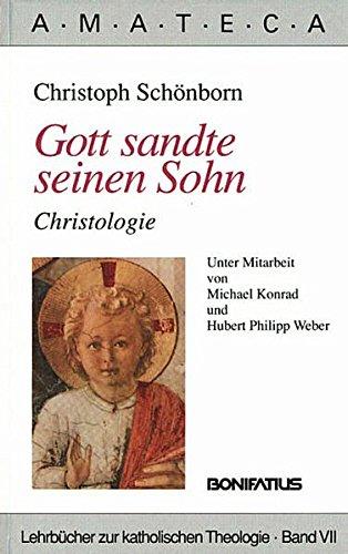 Gott sandte seinen Sohn: Christologie (Amateca - Lehrbücher zur katholischen Theologie)