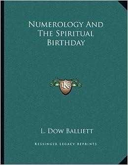Numerology And The Spiritual Birthday: L  Dow Balliett