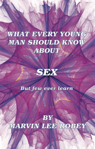 What Every Young Man Should Know About Sex But Few Ever Learn