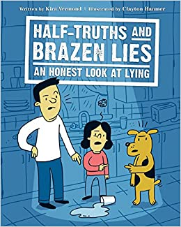 Half-truths and brazen lies : an honest look at lying /