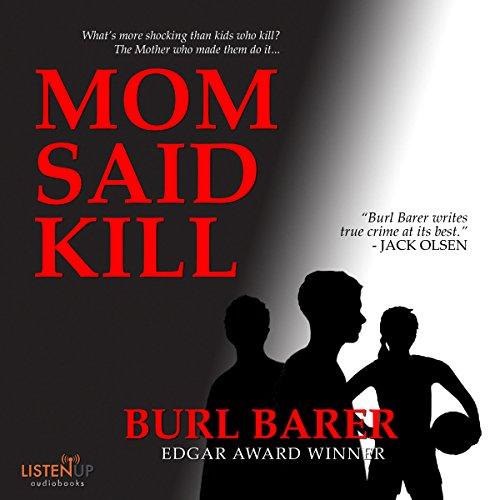 Mom Said Kill (Pinnacle True Crime)