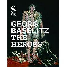 Georg Baselitz: The Heroes