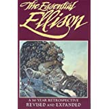 The Essential Ellison: A 50 Year Retrospective (Revised and Expanded)