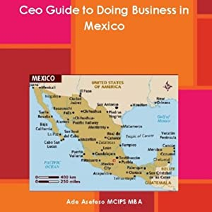 CEO Guide to Doing Business in Mexico Hörbuch