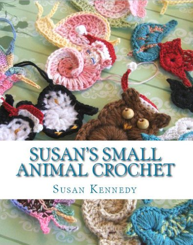Susan's Small Animal Crochet Collection with New Patterns! - New Crochet Patterns