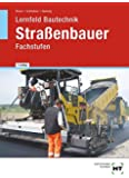 Lernfeld Bautechnik Straßenbauer Fachstufen
