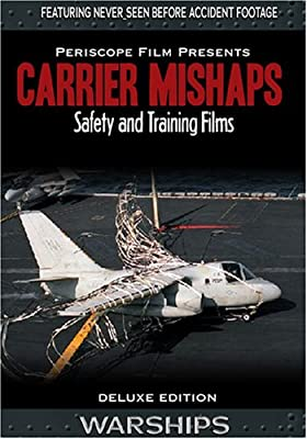 Aircraft Carrier Mishaps Pilot and Deck Crew Safety and Training Films - Deluxe Edition Warships