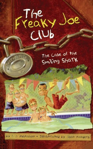 The Case of the Smiling Shark: Secret File #2 (The Freaky Joe Club) by P.J. McMahon (2004-05-01) ebook