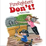 Firefighters Don't! | Maria Childs