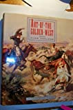 Art of the Golden West, Alan Axelrod, 1558591036