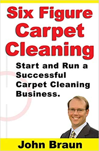 Six Figure Carpet Cleaning Start And Run A Successful