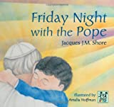 Friday Night with the Pope, Jacques J. M. Shore, 9652293709