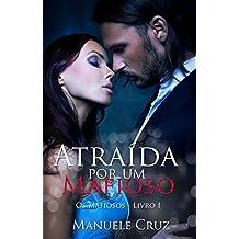 Atraída por um mafioso - Série Os mafiosos - Livro 1 (Portuguese Edition)