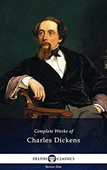 Delphi Complete Works of Charles Dickens (Illustrated) by [Dickens, Charles]