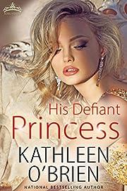 His Defiant Princess (Royal Holiday Book 3)