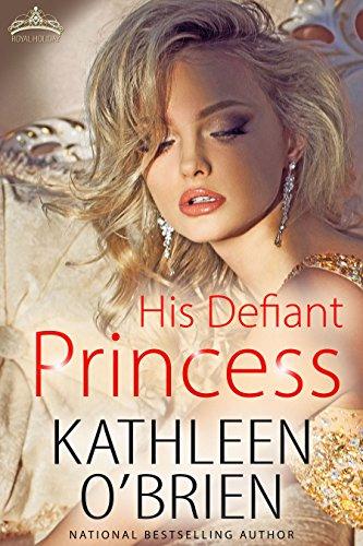His Defiant Princess (Royal Holiday Book 3) by [O'Brien, Kathleen]