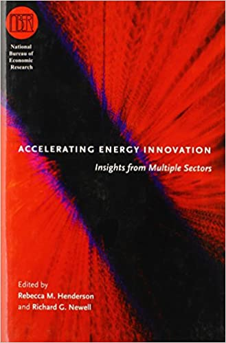 Book Accelerating Energy Innovation: Insights from Multiple Sectors (National Bureau of Economic Research Conference Report)