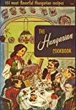 img - for The Hungarian Cookbook : 151 Most Flavorful Hungarian Recipes book / textbook / text book
