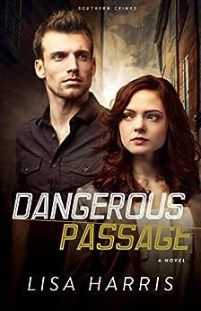 Dangerous Passage (Southern Crimes Book #1): A Novel by [Harris, Lisa]