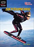 img - for Skysurfing (High Interest Books: X-Treme Outdoors) by Holly Cefrey (2003-03-06) book / textbook / text book
