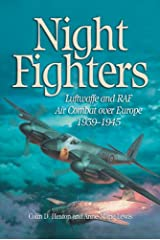 Night Fighters: Luftwaffe and RAF Air Combat over Europe, 1939-1945 Hardcover