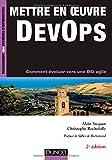 Mettre en oeuvre DevOps - 2e éd. - Comment évoluer vers une DSI agile