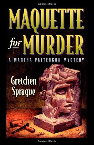 Download Maquette for Murder: A Martha Patterson Mystery (Martha Patterson Mysteries) pdf
