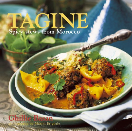Tagine: Spicy stews from Morocco by Ghillie Basan
