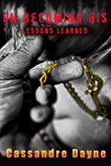 On Becoming His - Lessons Learned by Cassandre Dayne (2013-07-17) Paperback
