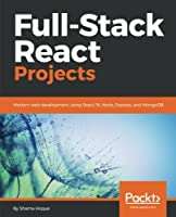 Full-Stack React Projects Front Cover