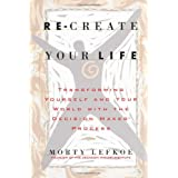 Re-Create Your Life