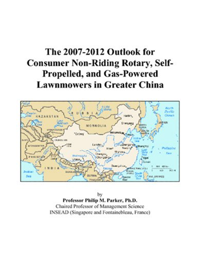 The 2007-2012 Outlook for Consumer Non-Riding Rotary, Self-Propelled, and Gas-Powered Lawnmowers in Greater China (Top Rated Self Propelled Lawn Mowers 2012)