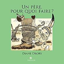 Un père pour quoi faire ?: Regard d'une psychanalyste sur la fonction paternelle (French Edition)