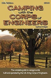 Camping With the Corps of Engineers: The Complete Guide to Campgrounds Built and Operated by the U.S. Army Corps of Engineers by Don Wright (2014-06-01)