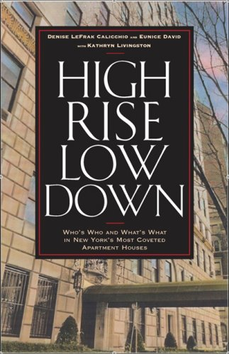 High Rise Low Down: Who's Who and What's What in New York's Most Coveted Apartment Houses ebook