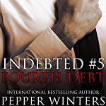 Fourth Debt: Indebted, Book 5 | Pepper Winters