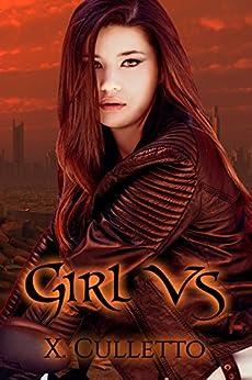 Girl Vs by [Culletto, Xela]