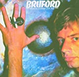 Feels Good to Me by Bruford, Bill (2005-03-14)