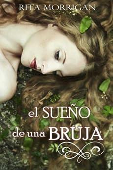 El sueño de una Bruja (Spanish Edition) by [Morrigan, Rita]